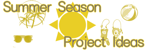Summer Season Project Ideas Banner