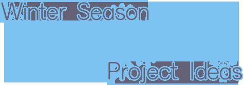 Winter Season Project Ideas Banner